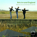 Arts in rural England: why the arts are at the heart of rural life